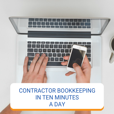 Contractor Bookkeeping In Ten Minutes A DAy