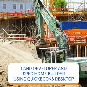 Land Dev And Spec Home Builder Using QB Desktop